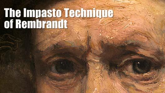 The Impasto Technique of Rembrandt